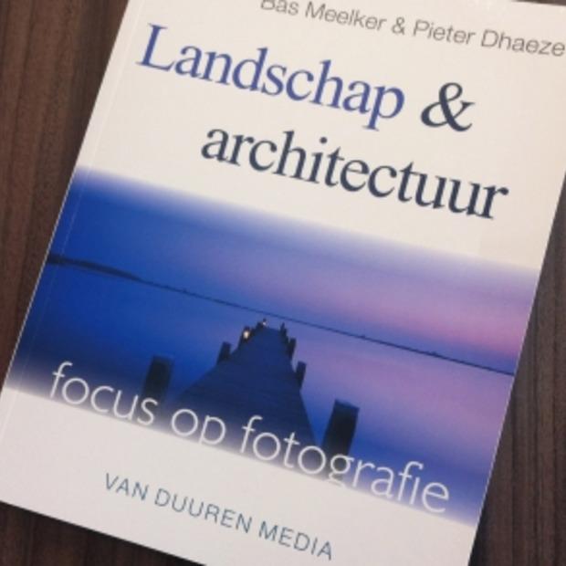 Maak ook schitterende landschapsfoto's: boek Focus op fotografie: Landschap en architectuur