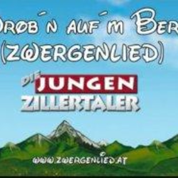 Apres ski hit; Drob´n auf´m Berg (Zwergenlied)